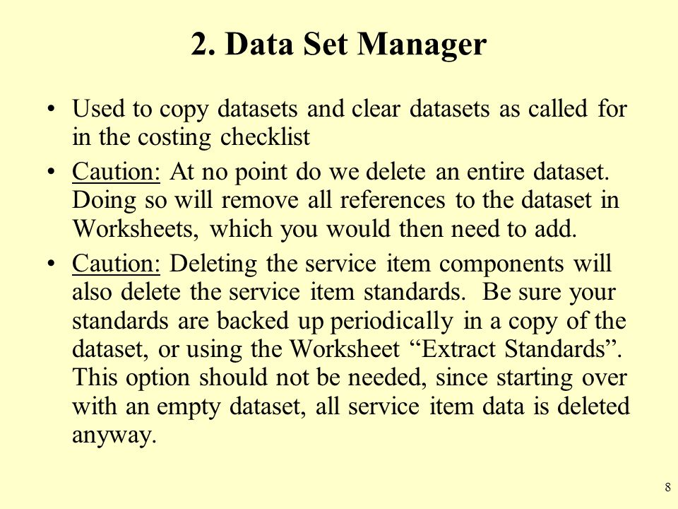2. Data Set Manager Used to copy datasets and clear datasets as called for in the costing checklist.