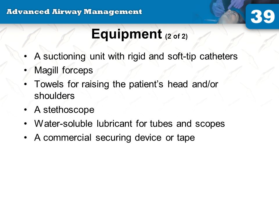 Equipment (2 of 2) A suctioning unit with rigid and soft-tip catheters