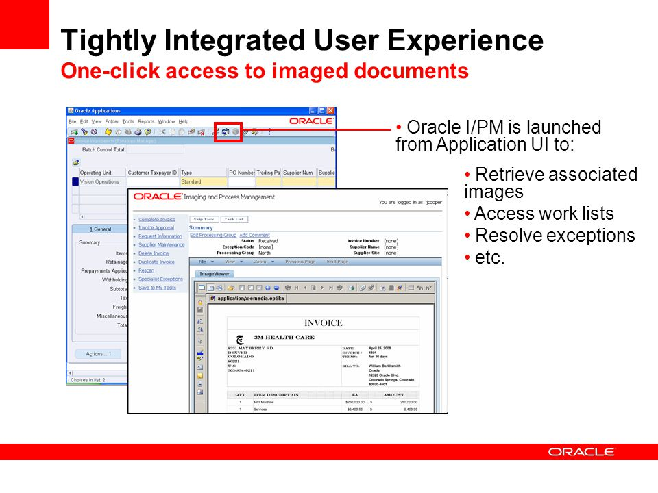 Tightly Integrated User Experience One-click access to imaged documents