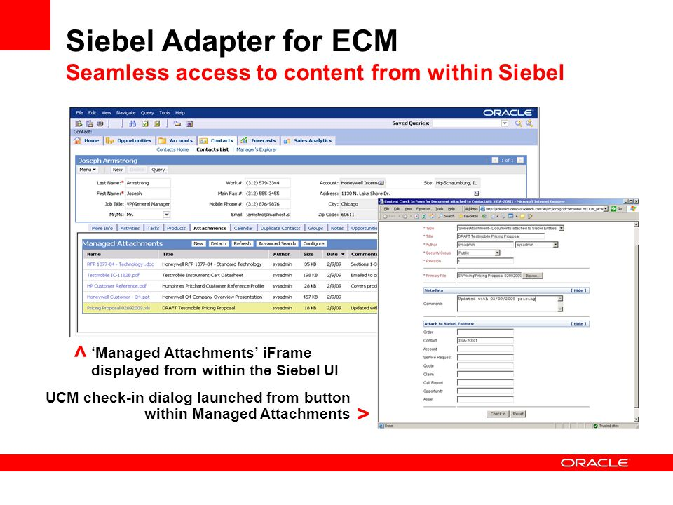 Siebel Adapter for ECM Seamless access to content from within Siebel