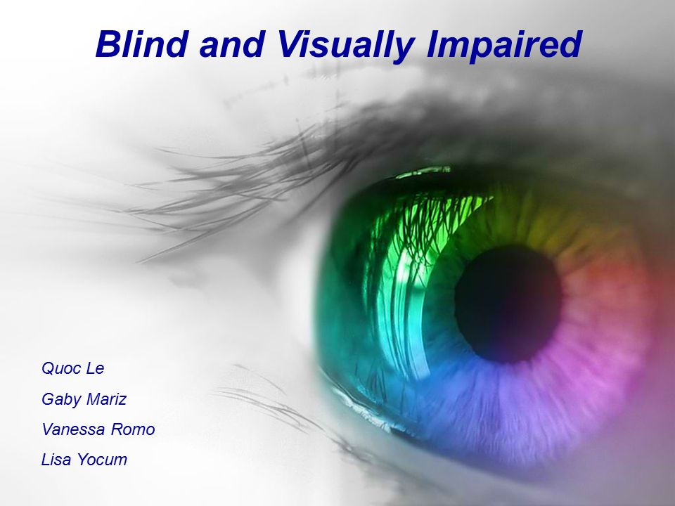 Blind and Visually Impaired