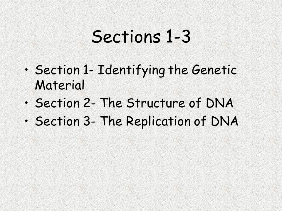 Sections 1-3 Section 1- Identifying the Genetic Material