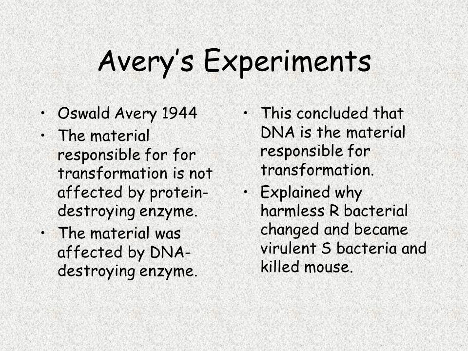 Avery's Experiments Oswald Avery 1944