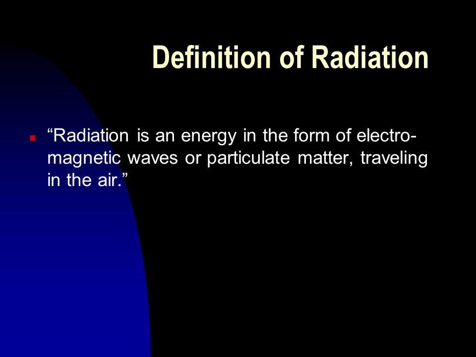 Definition of Radiation
