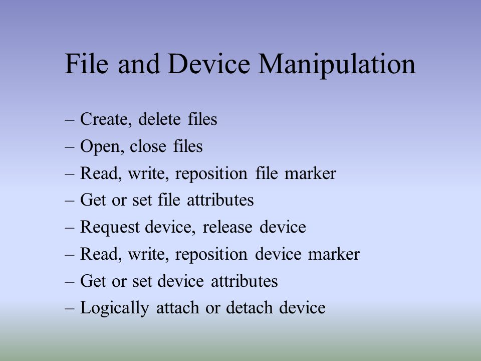 File and Device Manipulation