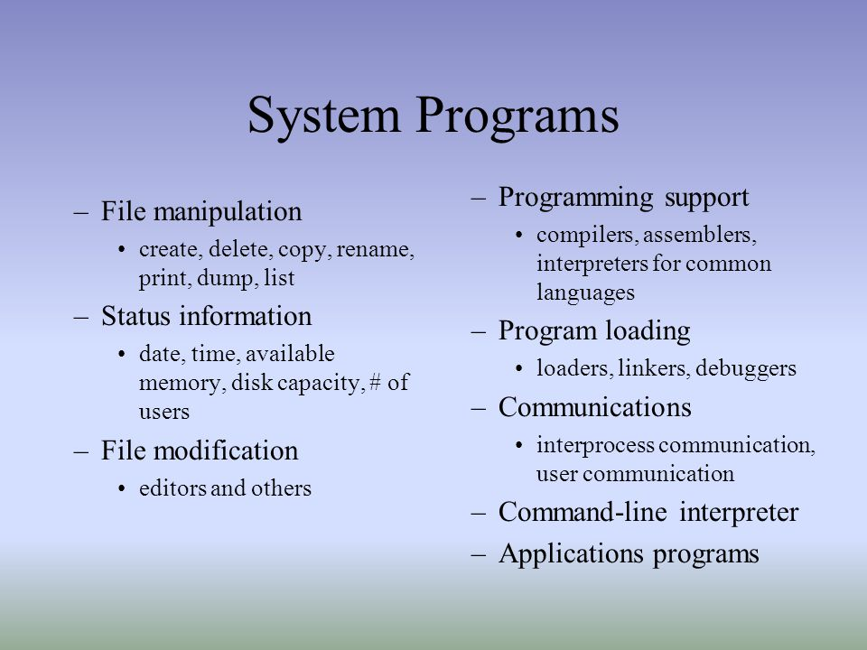 System Programs Programming support Program loading Communications