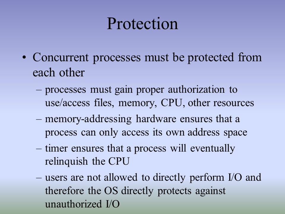 Protection Concurrent processes must be protected from each other