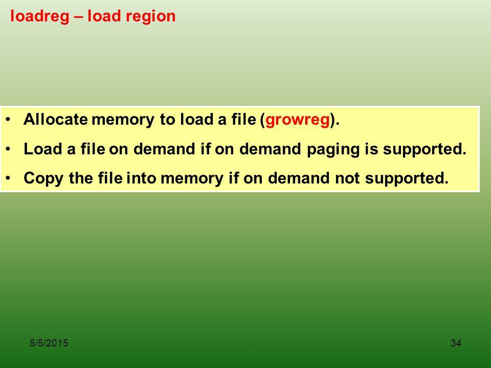 loadreg – load region Allocate memory to load a file (growreg).