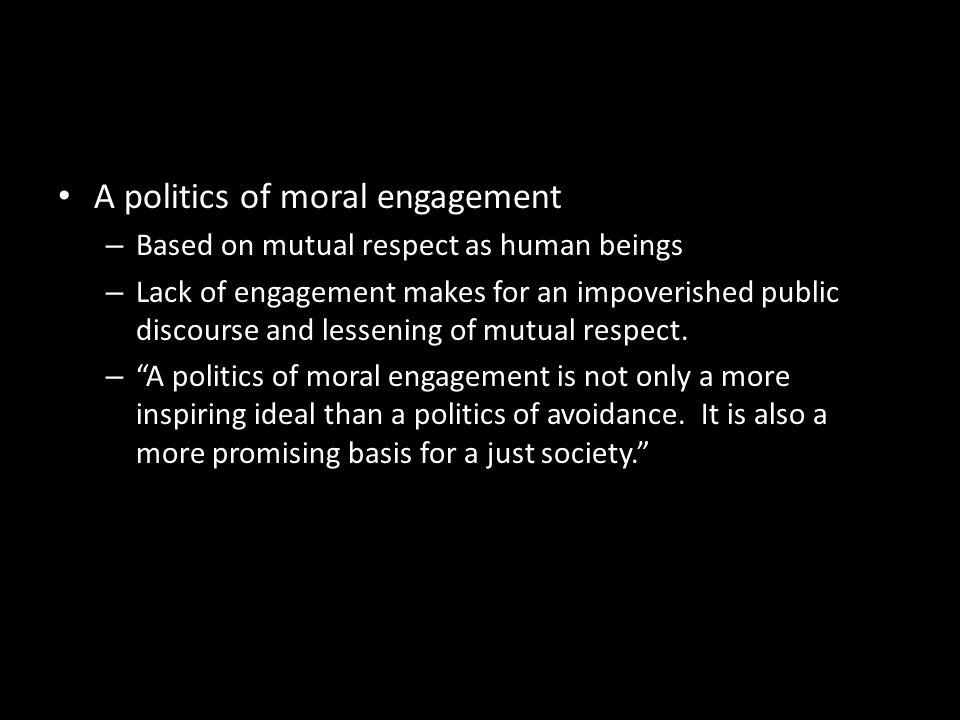 A politics of moral engagement