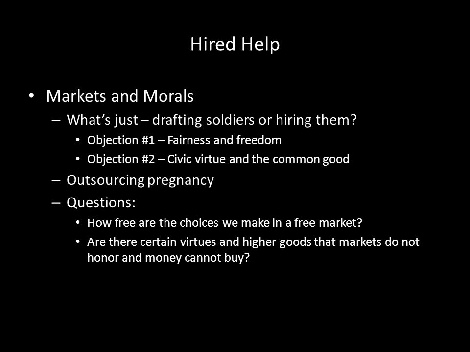 Hired Help Markets and Morals