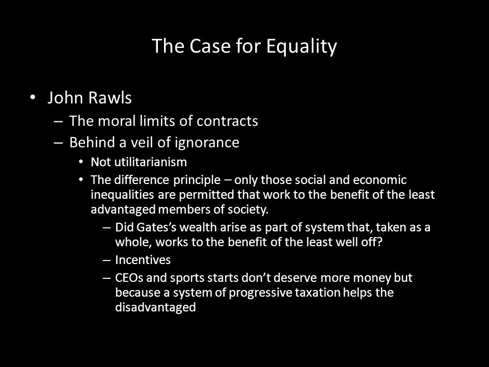 The Case for Equality John Rawls The moral limits of contracts