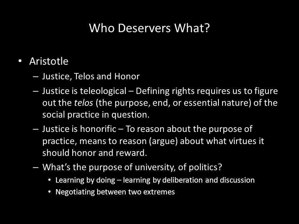 Who Deservers What Aristotle Justice, Telos and Honor