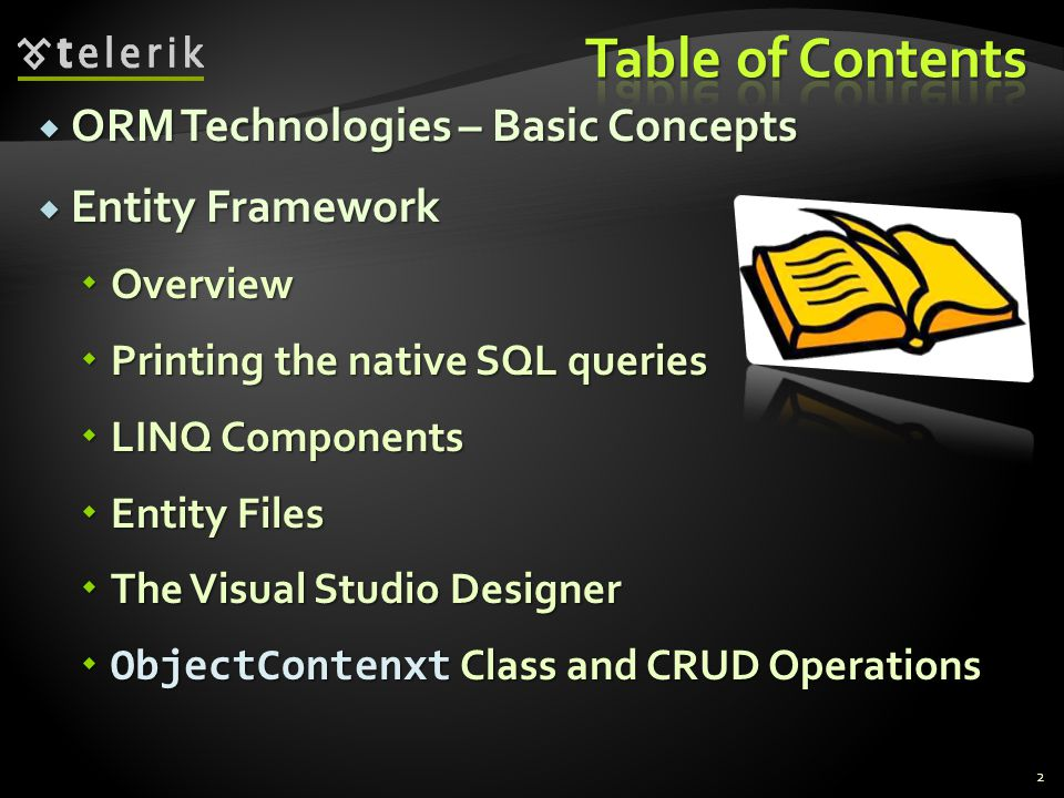 Table of Contents ORM Technologies – Basic Concepts Entity Framework