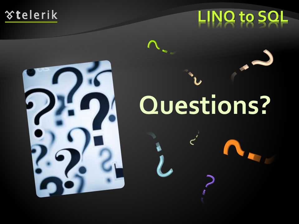 LINQ to SQL Questions