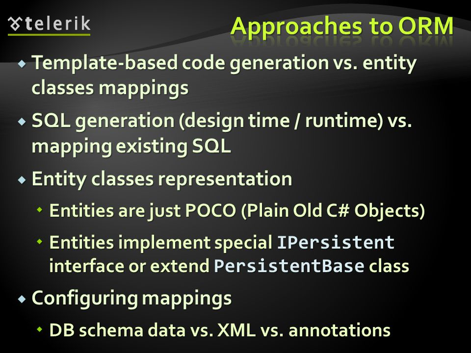 * 07/16/96. Approaches to ORM. Template-based code generation vs. entity classes mappings.