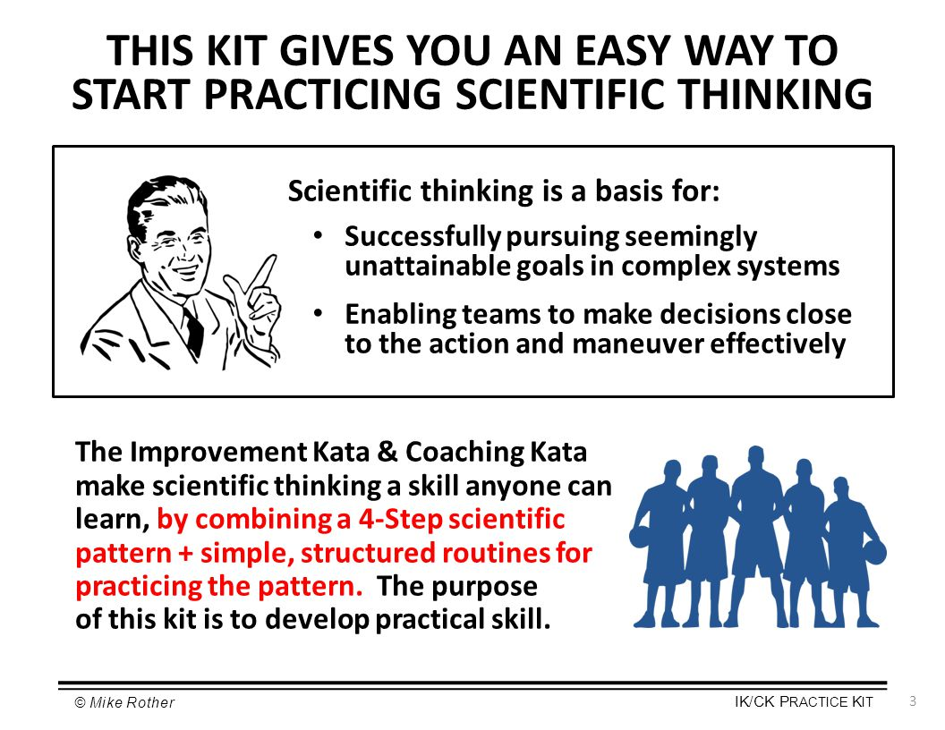 THIS KIT GIVES YOU AN EASY WAY TO START PRACTICING SCIENTIFIC THINKING