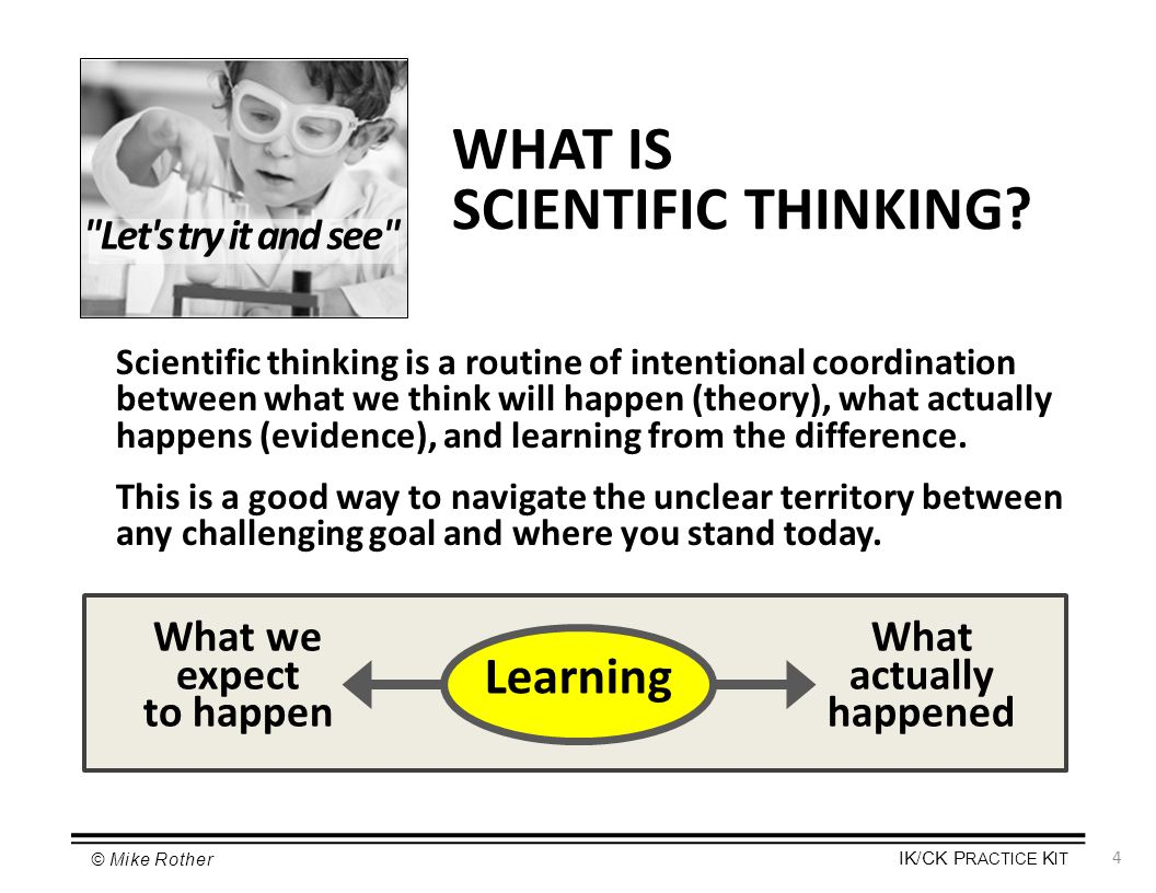 WHAT IS SCIENTIFIC THINKING Learning What we expect to happen What
