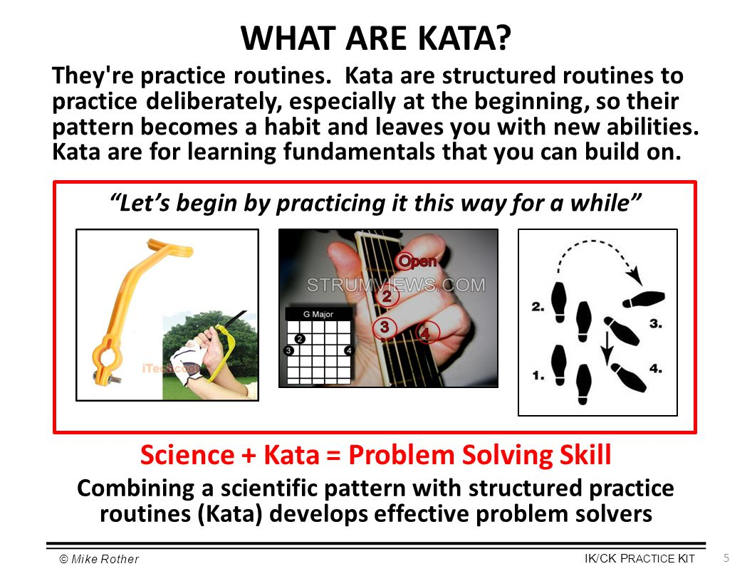 WHAT ARE KATA Science + Kata = Problem Solving Skill