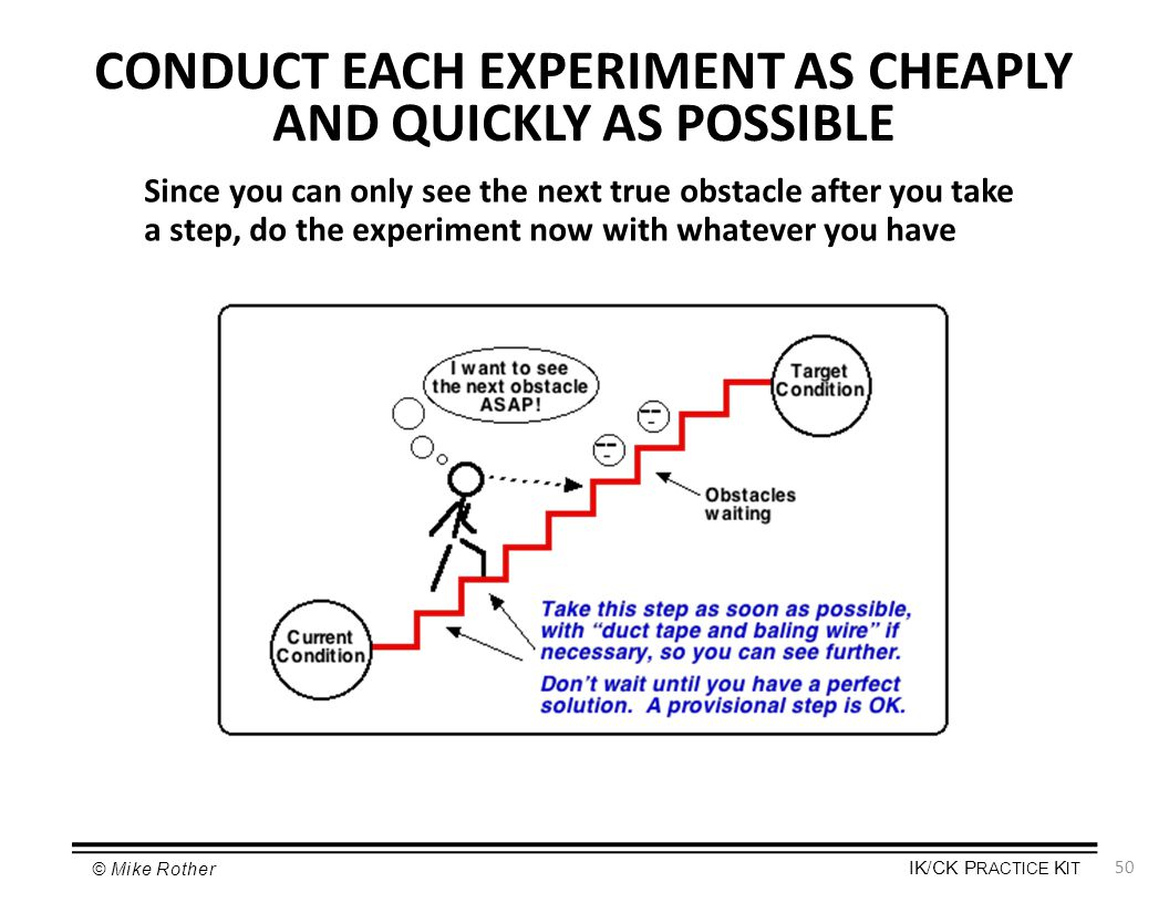 CONDUCT EACH EXPERIMENT AS CHEAPLY AND QUICKLY AS POSSIBLE