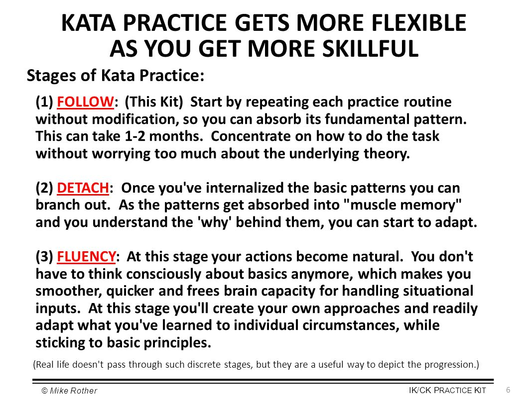 KATA PRACTICE GETS MORE FLEXIBLE AS YOU GET MORE SKILLFUL