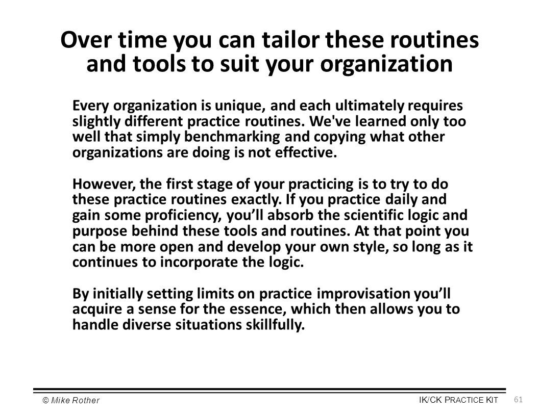 Over time you can tailor these routines and tools to suit your organization