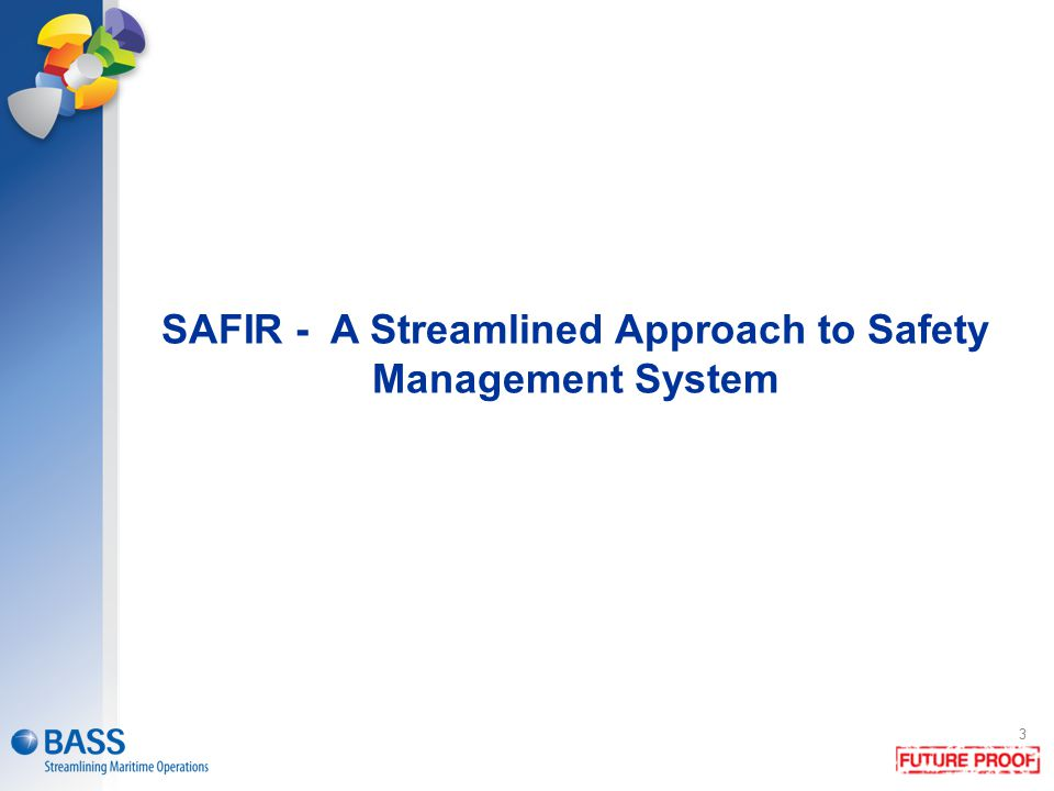SAFIR - A Streamlined Approach to Safety Management System