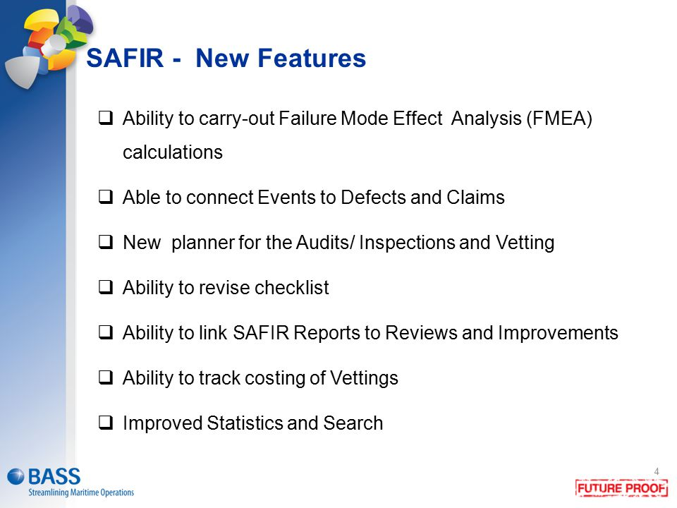 SAFIR - New Features Ability to carry-out Failure Mode Effect Analysis (FMEA) calculations. Able to connect Events to Defects and Claims.