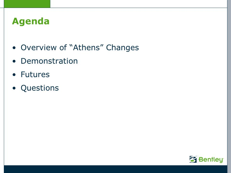 Agenda Overview of Athens Changes Demonstration Futures Questions