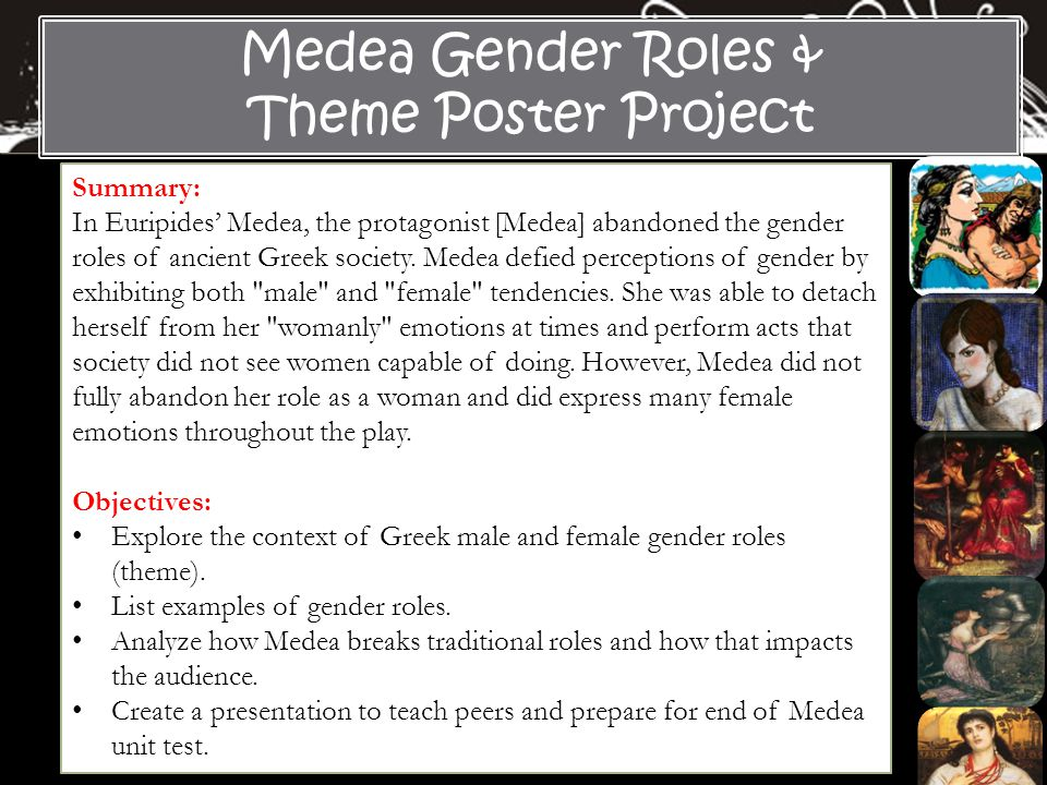 an analysis of the gender roles of ancient greek society in medea a play by euripides According to johnston, medea was represented by the greeks as a complex  figure,  the euripidean stage, features the influence of euripides' medea on  ancient  after analyzing the themes and variations within both of these traditions  and  the inversion of the gender roles sees the female as kidnapper and the  male.