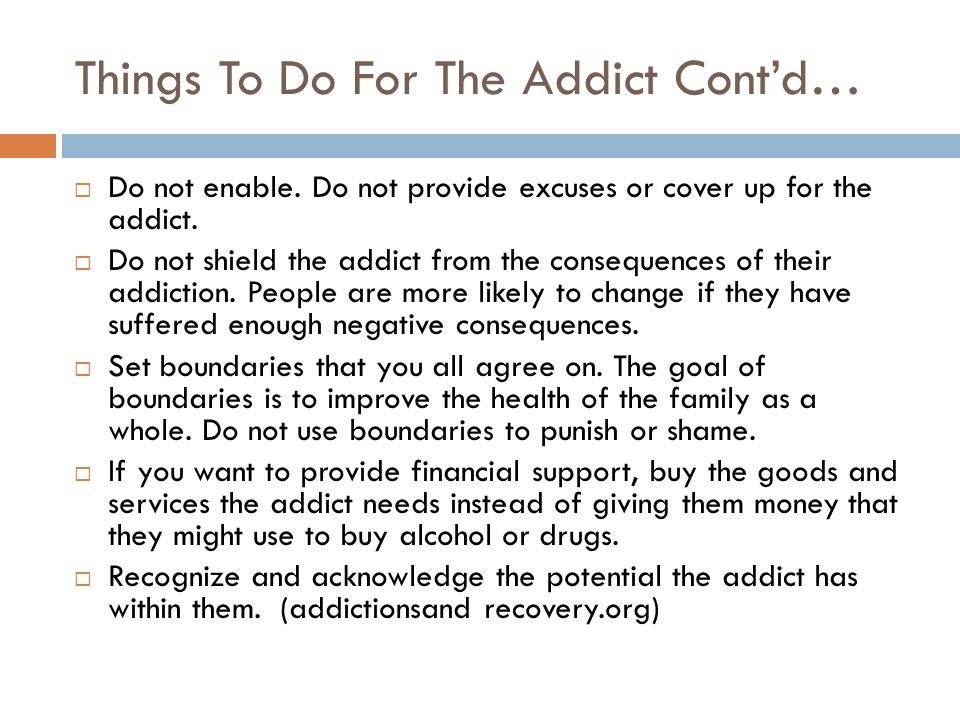 Things To Do For The Addict Cont'd…