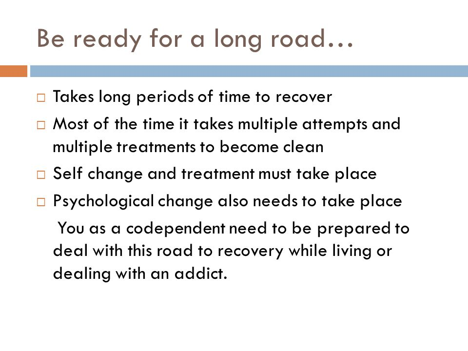 Be ready for a long road…
