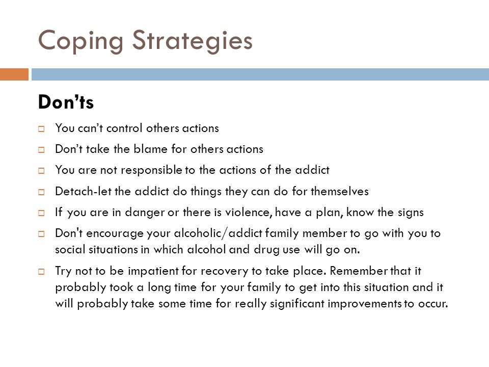 Coping Strategies Don'ts You can't control others actions