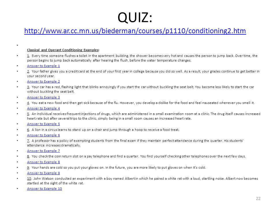 QUIZ: http://www.ar.cc.mn.us/biederman/courses/p1110/conditioning2.htm