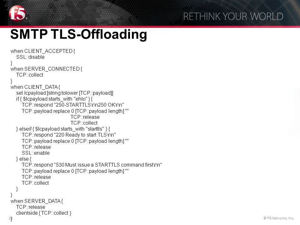 SMTP TLS-Offloading when CLIENT_ACCEPTED { SSL::disable }