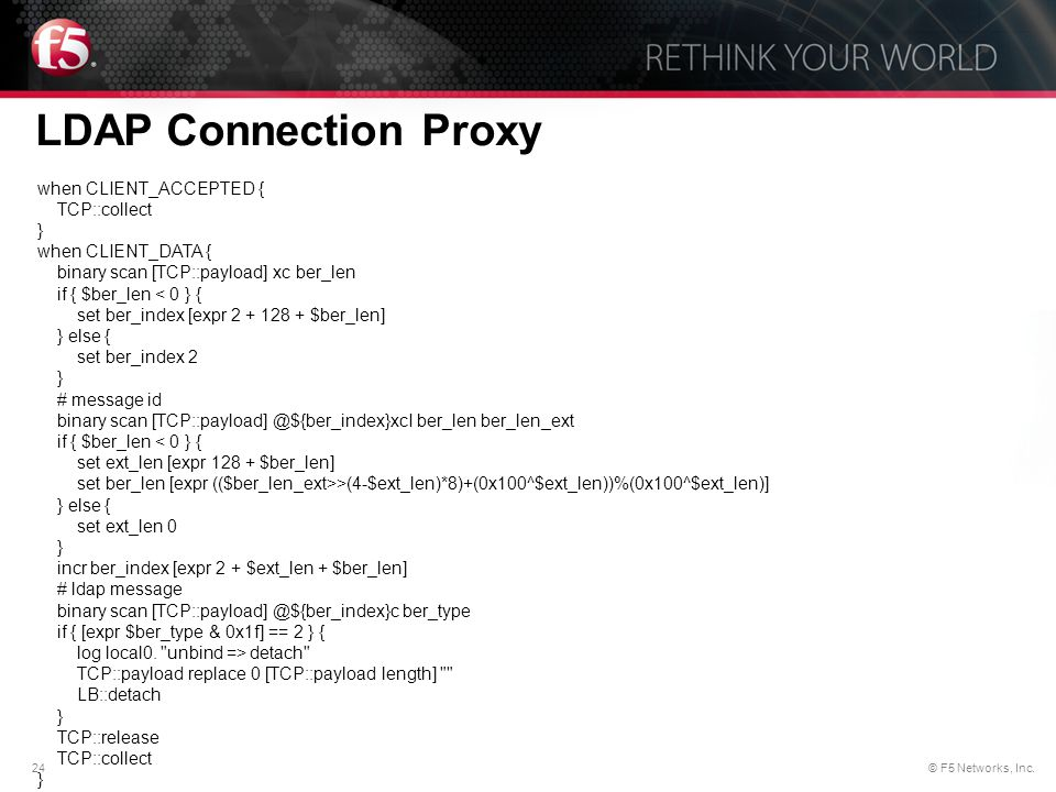 LDAP Connection Proxy when CLIENT_ACCEPTED { TCP::collect }