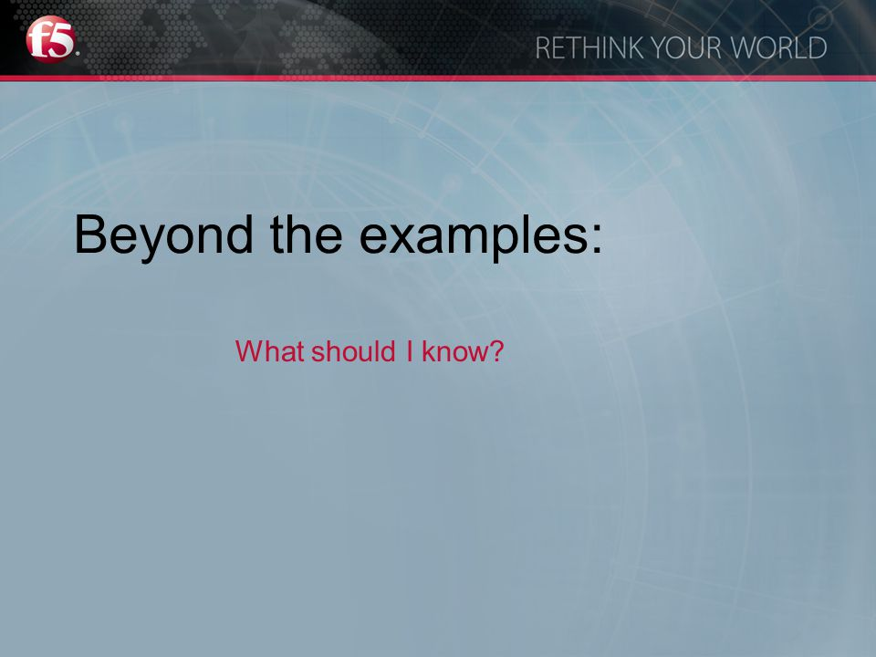 Beyond the examples: What should I know