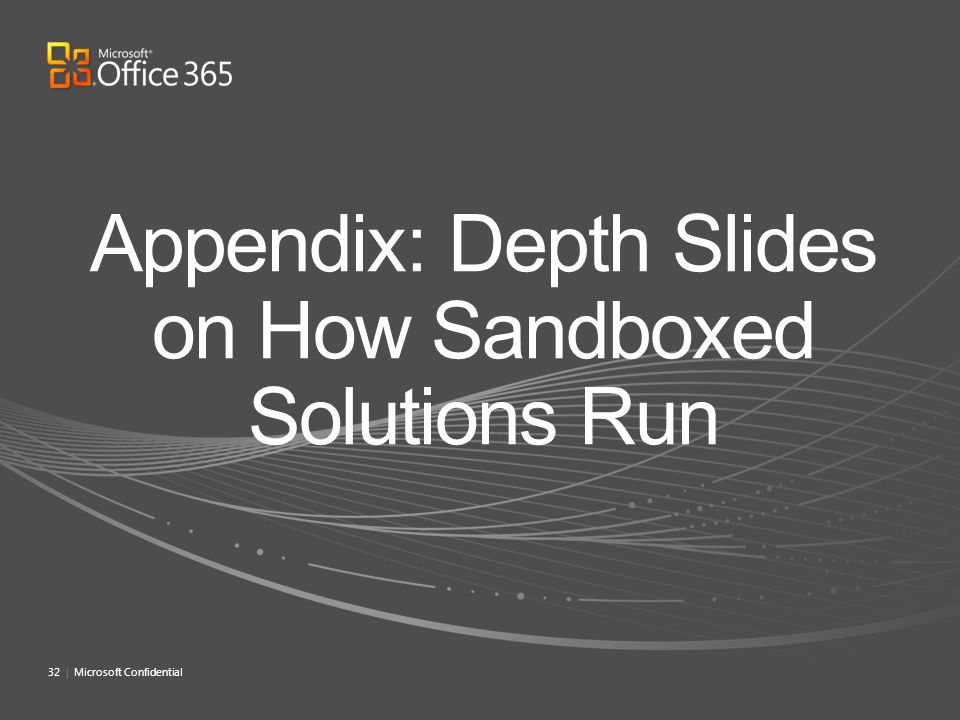 Appendix: Depth Slides on How Sandboxed Solutions Run