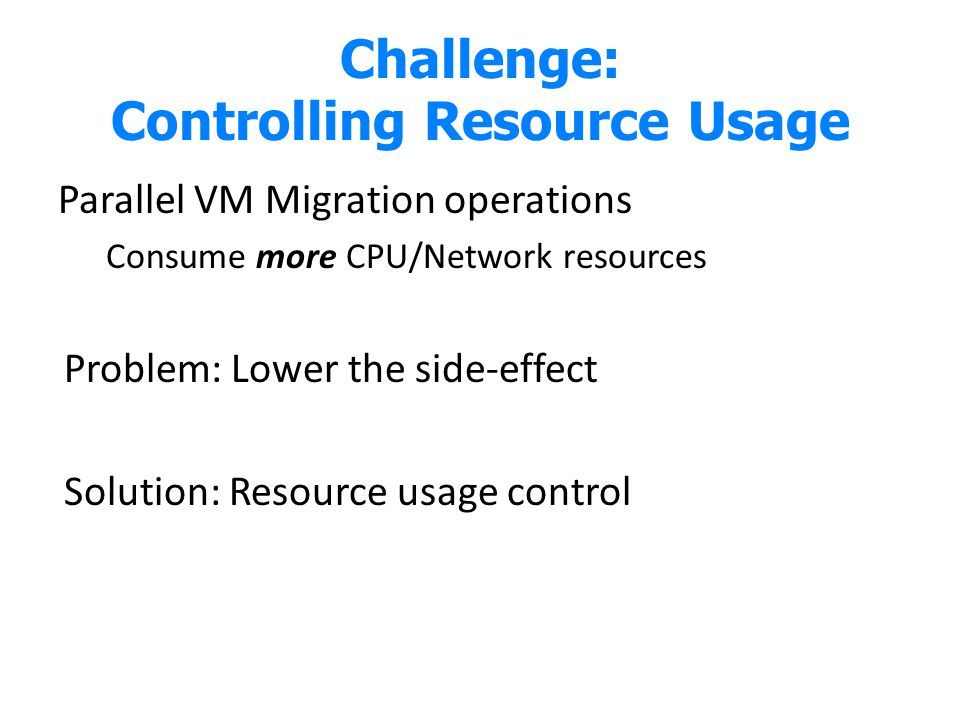 Challenge: Controlling Resource Usage