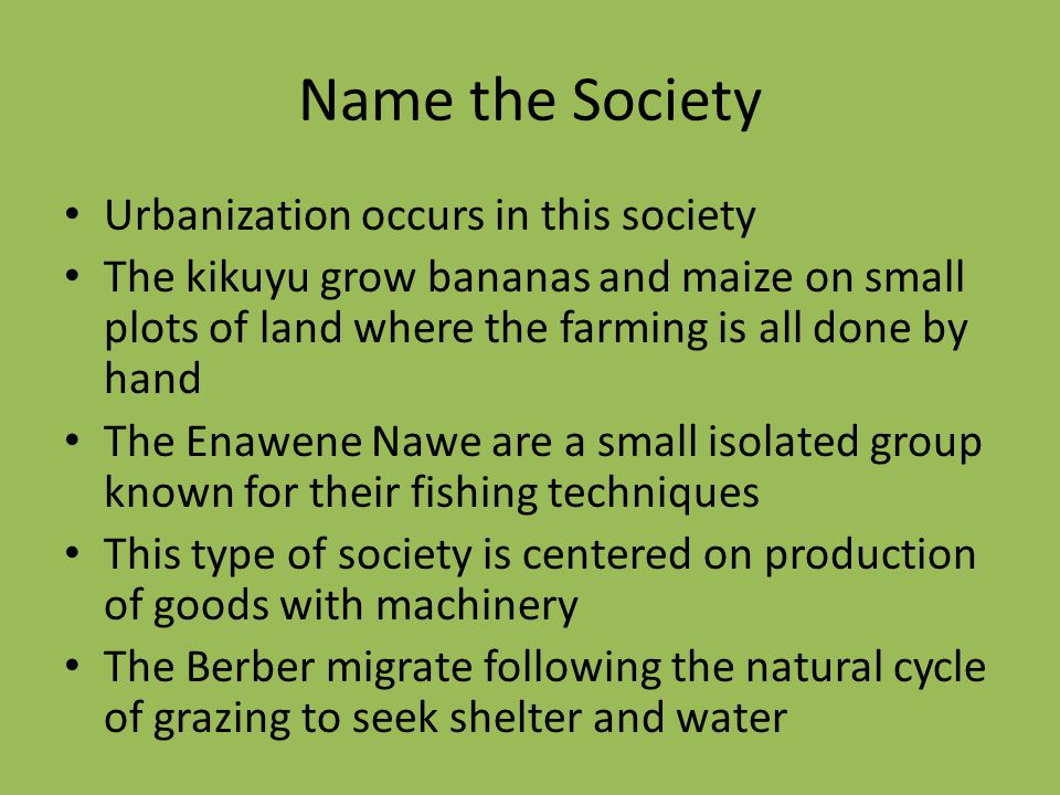 Name the Society Urbanization occurs in this society