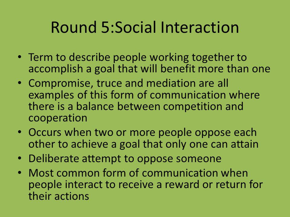 Round 5:Social Interaction