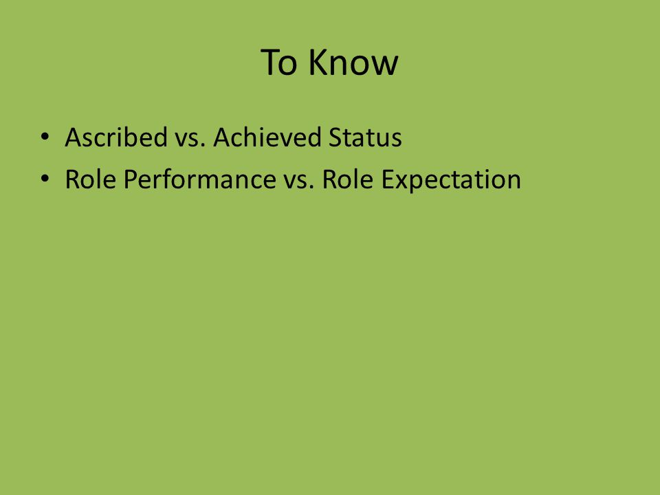 To Know Ascribed vs. Achieved Status