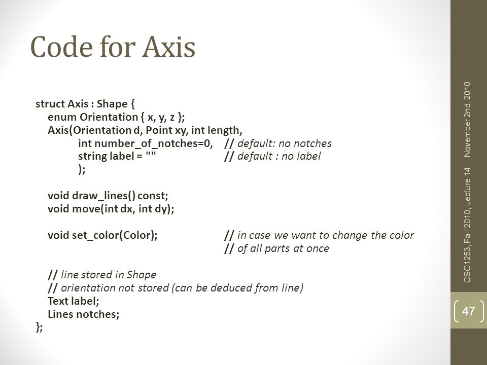 Code for Axis struct Axis : Shape { enum Orientation { x, y, z };