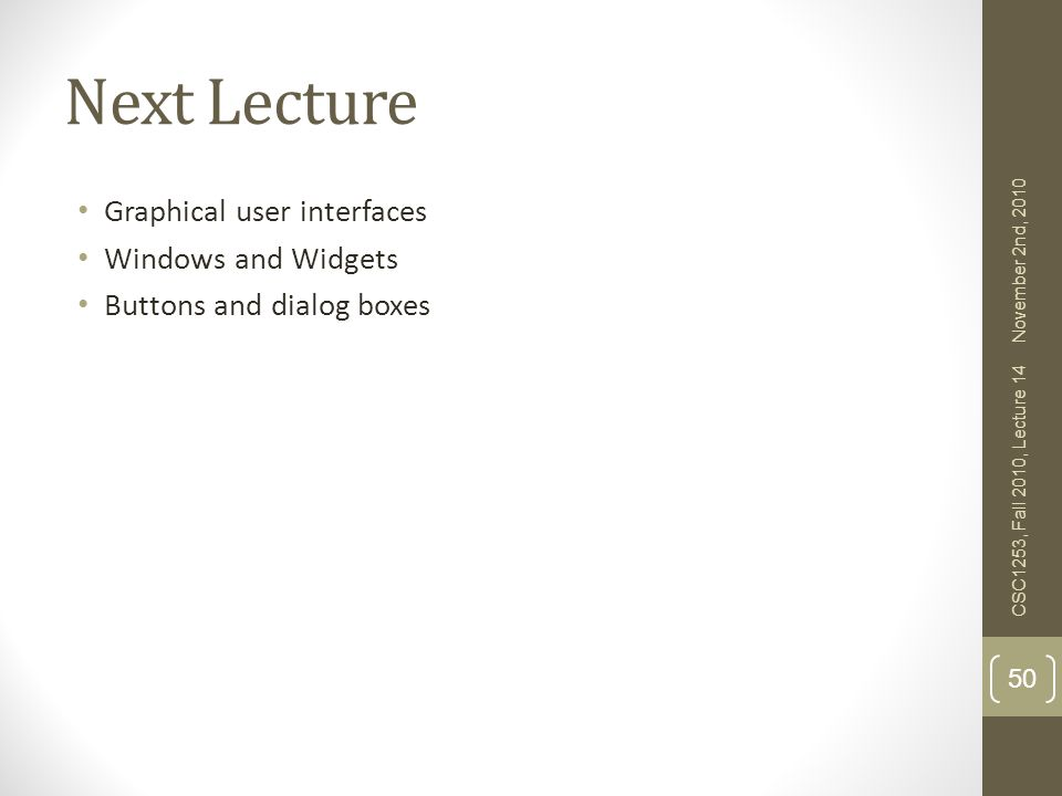 Next Lecture Graphical user interfaces Windows and Widgets