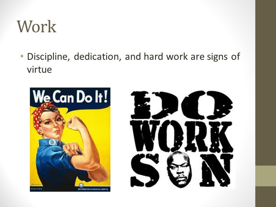 Work Discipline, dedication, and hard work are signs of virtue