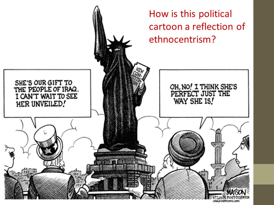 How is this political cartoon a reflection of ethnocentrism