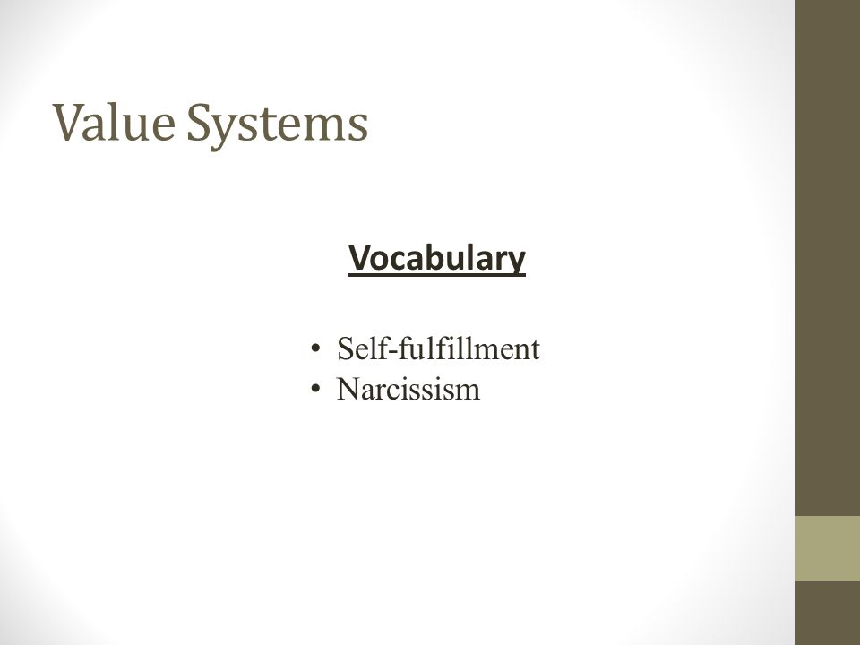Value Systems Vocabulary Self-fulfillment Narcissism