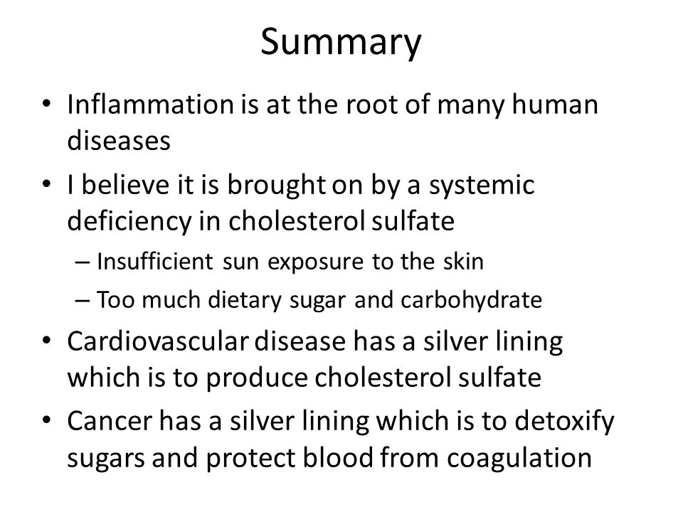 Summary Inflammation is at the root of many human diseases