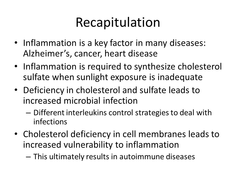 Recapitulation Inflammation is a key factor in many diseases: Alzheimer's, cancer, heart disease.
