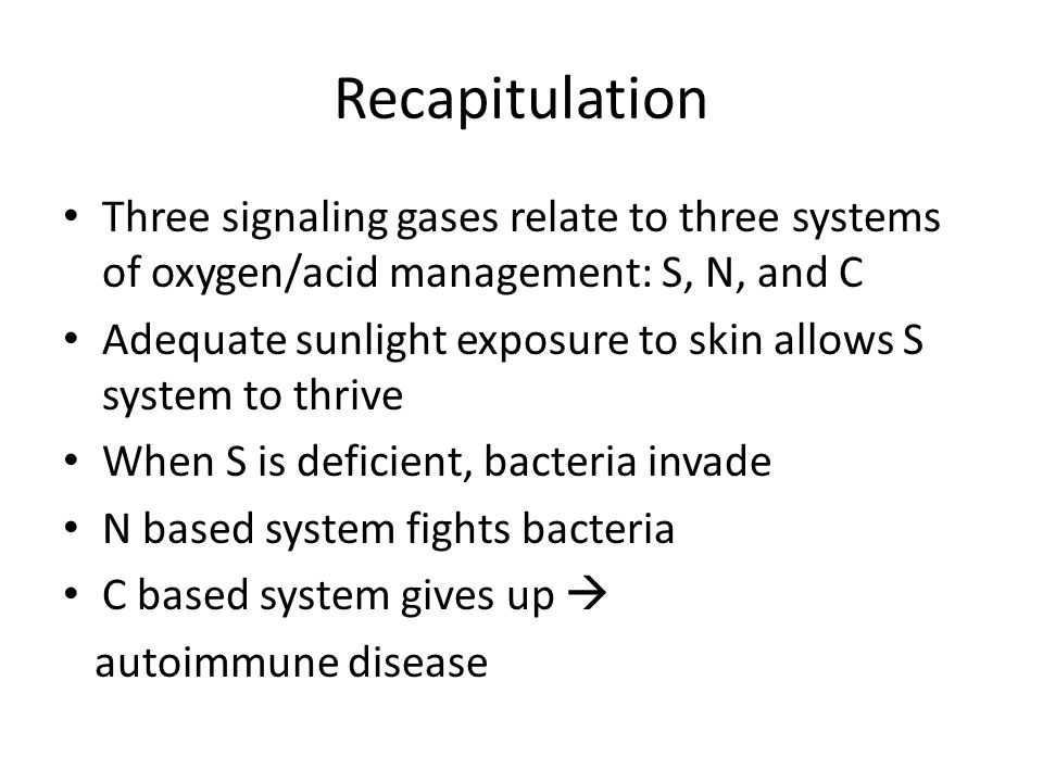 Recapitulation Three signaling gases relate to three systems of oxygen/acid management: S, N, and C.