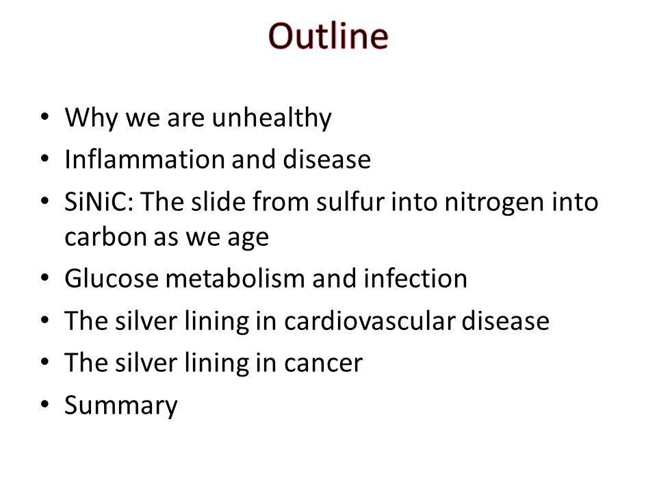 Outline Why we are unhealthy Inflammation and disease